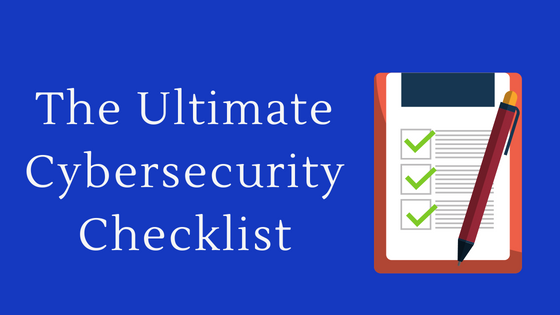 The Ultimate Cybersecurity Checklist
