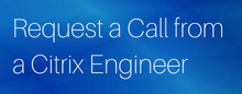 request-a-call-from-a-citrix-engineer